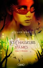 Michel LAFON - Les chasseurs d'âmes Tome 1 : Destinés, Alyson Noël