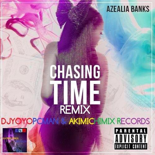 Azealia Banks - Chasing Time Remix Djyoyopcman & Akimichimix Records[Re-Edit]