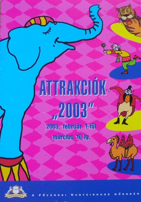A vendre / On sale / Zu verkaufen / En venta / для продажи :  Programme FOVAROSI NAGYCIRKUSZ MUSORAN -Attrakciok - 2003