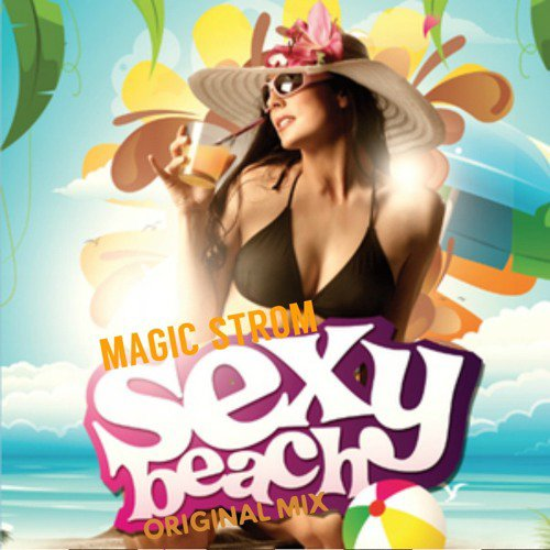 News track Magic Strom - Sexy Beach ( Original Mix ) 2016