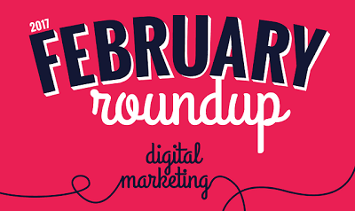 just free learn : 2017 february roundup digital marketing