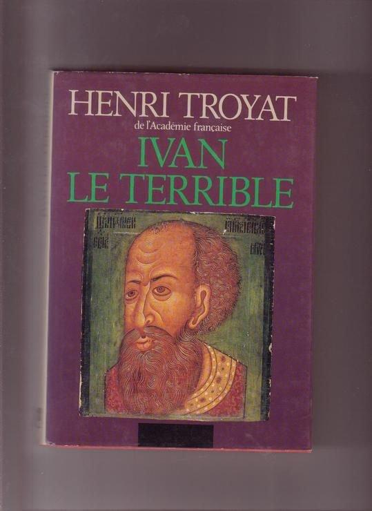 Ivan le Terrible de Henri Troyat