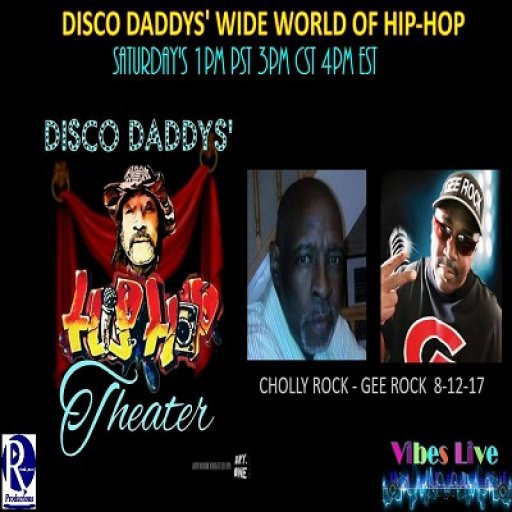 DISCO DADDYS' WIDE WORLD OF HIP-HOP - CHOLLY ROCK - GEE ROCK