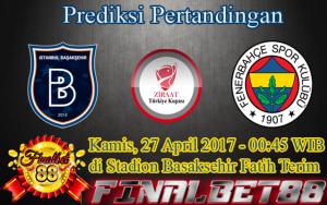 Prediksi Istanbul Basaksehir vs Fenerbahce 27 April 2017