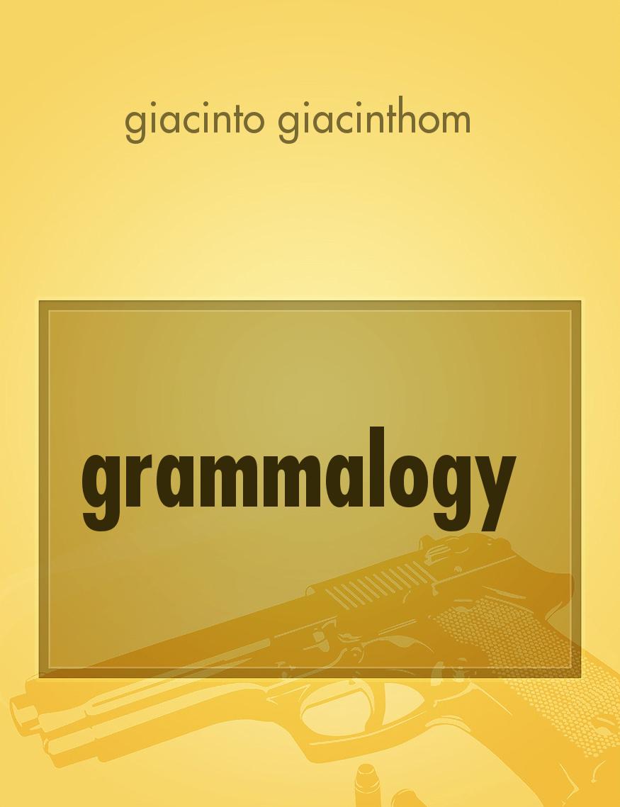 grammalogy, il racconto di giacinto giacinthom - Storiebrevi - ilmiolibro