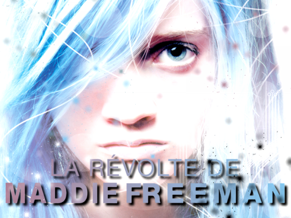 La Révolte De Maddie Freeman Tome 1 : La Révolte De Maddie Freeman