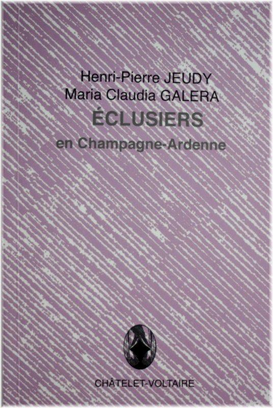« ÉCLUSIERS DE CHAMPAGNE-ARDENNE » de Henri-Pierre JEUDY et Maria C...