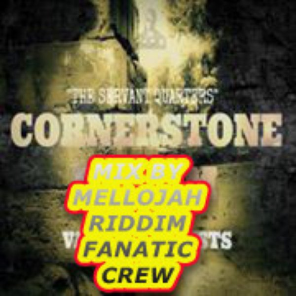 Cornerstone Riddim Mix By MELLOJAH RIDDIM FANATIC CREW