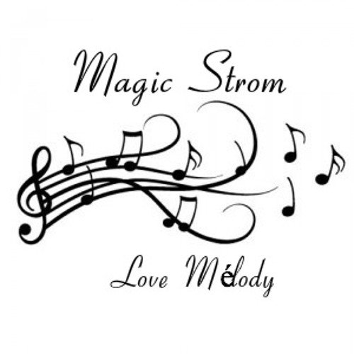 Magic Strom - Love Mélody ( Original Mix )
