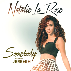 """ Somebody "", le premier single de Natalie La Rose"