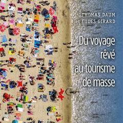 Livre: «Du voyage rêvé au tourisme de masse»
