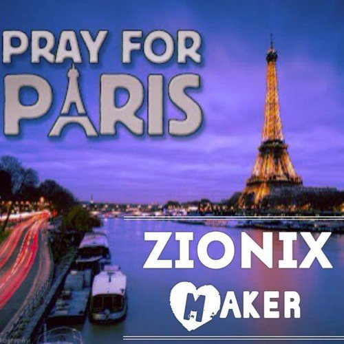 Zionix Maker Pray 4 Paris [Maheianuu Zionix Maker] (Original Version)