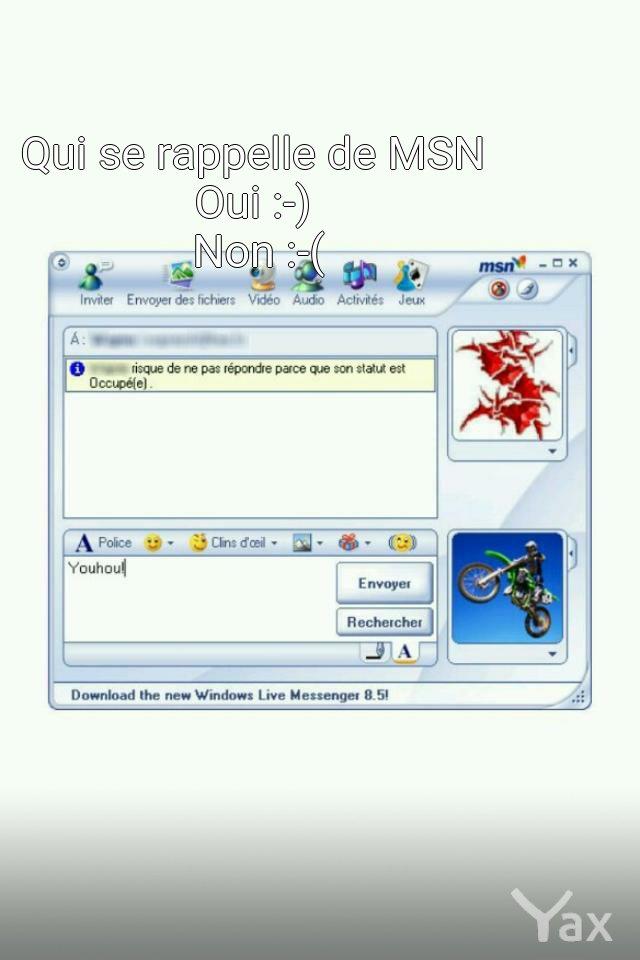Qui se rappelle de MSN                     Oui :-)...