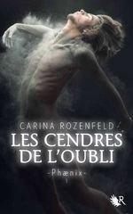 LES CENDRES DE L'OUBLI - PHÆNIX T. 1 - Carina Rozenfeld