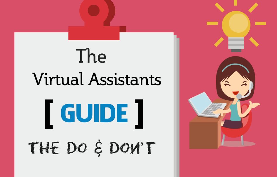 Virtual Assistants Guide : The Do's and Don'ts