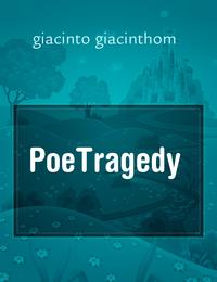 ILMIOLIBRO - STORIA - PoeTragedy - giacinto giacinthom