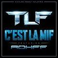 TLF - C'est la Mif (feat. Rohff)