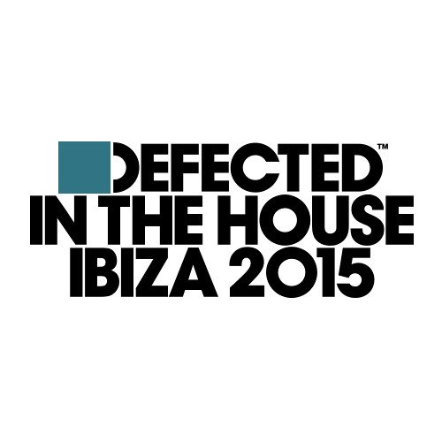 Defected In The House Ibiza 2015 - Mixtape