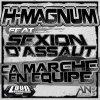 H-MAGNUM feat SEXION D'ASSAUT - Ca marche equipe - H-MAGNUM