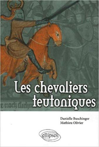 Les Chevaliers Teutoniques de Baschinger et Ollivier