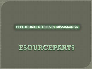 electronic parts Toronto|electronic parts Mississauga|electronic parts Canada