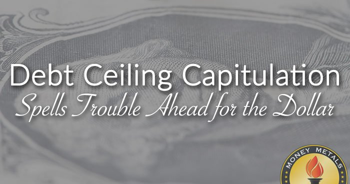 Debt Ceiling Capitulation Spells Trouble for the Dollar