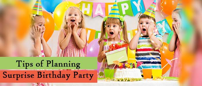 Amazing Tips for Planning Surprise Birthday Party