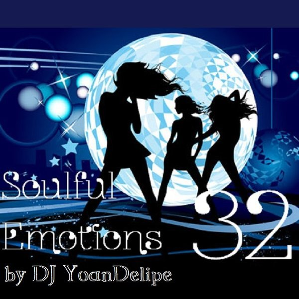 "@YoanDelipe - ""Soulful Emotions #32"""