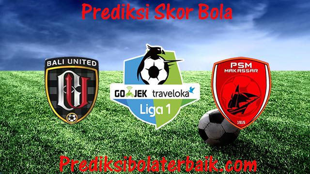 Prediksi Bali United vs PSM 23 Juli 2017 - Prediksi Bola