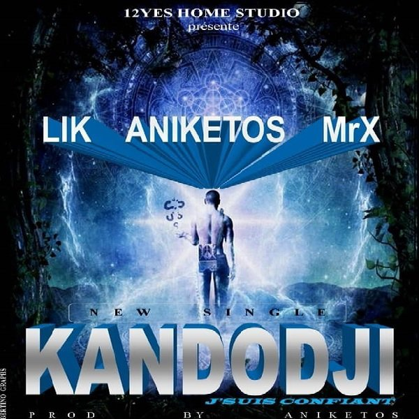 LIK ft. ANIKETOS & MR X – KANDODJI – TOGOZIK