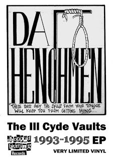 All Hip Hop Archive: Da Henchmen - The Ill Cyde Vaults 1993-1995 EP