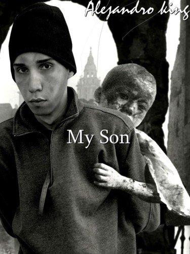 Alejandro King - My Son - Un monde de bonté et de vérité