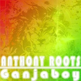[Mp3] Anthony Roots - Ganjaboy - Partaz Out Mizik