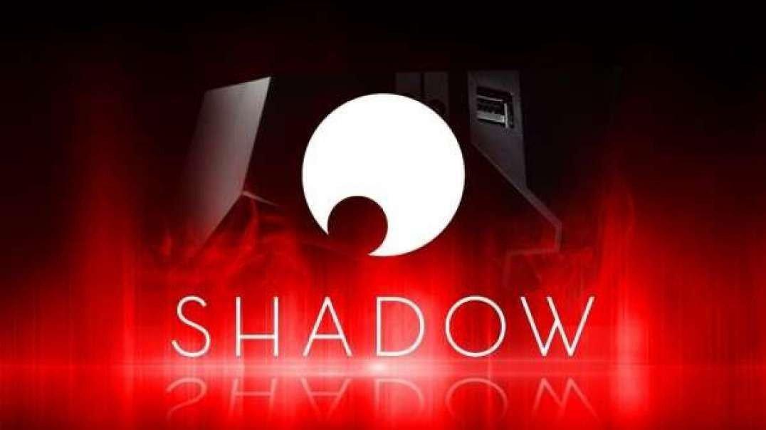 Découvrez Shadow dans toute sa splendeur