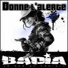DONNE L'ALERTE / NEWS BADIA BUISNES VERSION 2 (2010) - BADIA - la souffrance et le bonheur