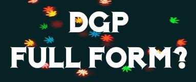 DGP full form – जानिए और IPS बनिए फिर DGP..?