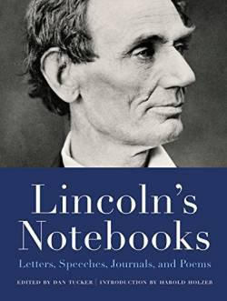 Lincoln's Notebooks: Letters, Speeches, Journals, and Poems free ebook
