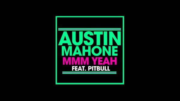 Austin Mahone - MMM Yeah OMGGGGGGGGGGG IL LOVEEEEE ITTTTT <33333333333