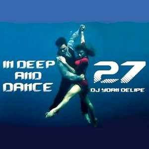 @YoanDelipe 'In Deep and Dance 27'