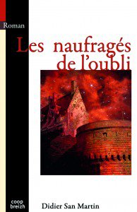 """Didier San Martin publie """"Les Naufragés de l'Oubli"""""""