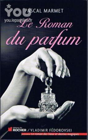 """Pascal Marmet signe """" Le roman du parfum"""" aux éditions Du Rocher - YOU"""