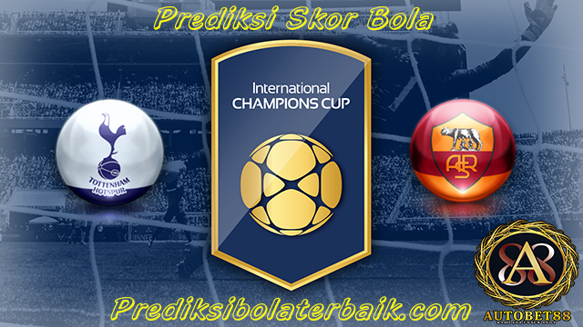 Prediksi Tottenham Hotspur vs Roma 26 Juli 2017 - Prediksi Bola