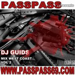 PASS PASS Presente MIX WEST COAST Vol.2 by DJ GUIDS