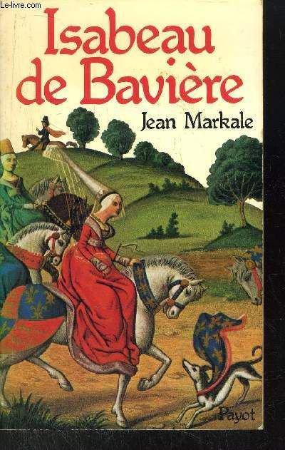 Isabelle de Bavière de Jean Markale