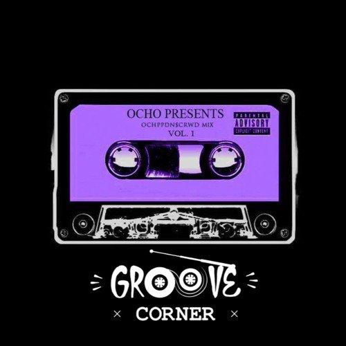Groove Corner x Ocho : OCHPPDN$CRWD MIX VOL.1