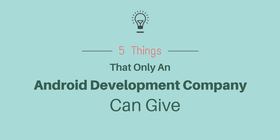 5 Things that only an Android Development Company Can Give   Keyideas