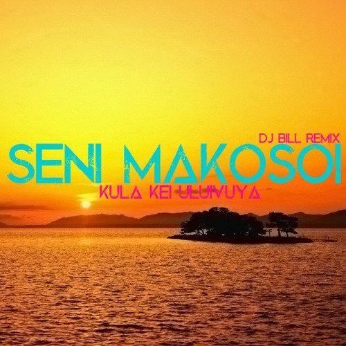 Kula Kei Uluivuya - Seni Makosoi (DJ Bill Remix)