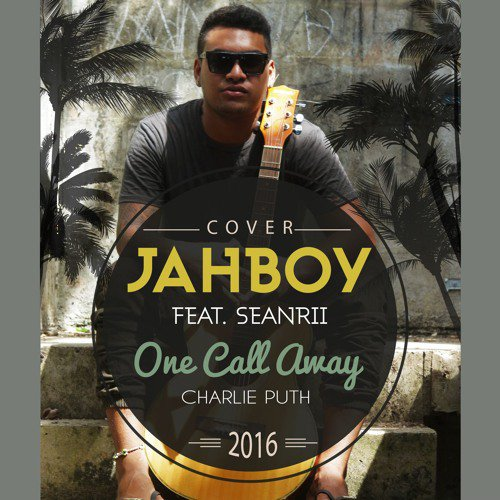 JAHBOY FT SEAN - RII (Dezine)- ONE CALL AWAY ( COVER )(Free Download)