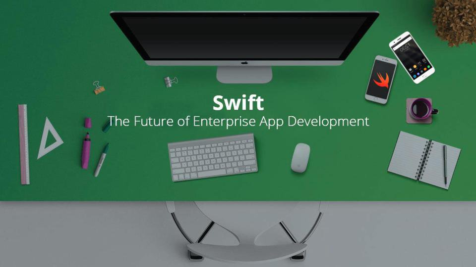 Why Enterprises Prefer App Development in Swift?
