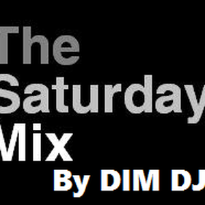 Saturday's mix part 2 by DIM DJR